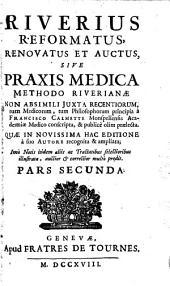 Riverius reformatus, renovatus et auctus, sive Praxis medica methodo Riverianae: Volume 2