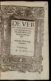 De verbis Coenae Dominicae & opinionum varietate Theobaldi Billicani ad urbanum Regium epistola: Responsio Urbani Regii ad eundem