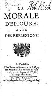 La Morale d'Épicure, avec des reflexions [by J. Parrain, Baron des Coutures.]