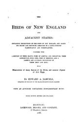 The Birds of New England and Adjacent States: Containing Descriptions of the Birds of New England and Adjoining States and Provinces ...
