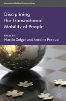 Disciplining the Transnational Mobility of People PDF