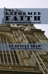 The Reformed Faith - An Exposition of the Westminster Confession of Faith