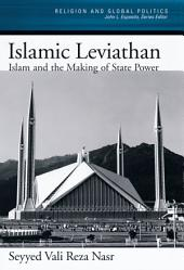 Islamic Leviathan: Islam and the Making of State Power
