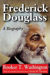 Frederick Douglass: A Biography