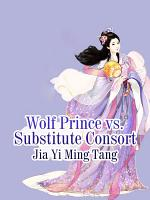 Wolf Prince vs. Substitute Consort