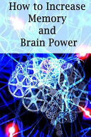 How to Increase Memory and Brain Power PDF