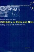 Mittelalter an Rhein und Maas PDF