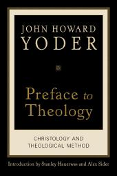 Preface to Theology: Christology and Theological Method