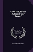 Cleve Hall  by the Author of  Amy Herbert  PDF