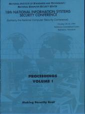 National Information Systems Security '95 (18th) Proceedings: Making Security Real