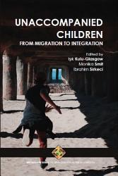 Unaccompanied Children From Migration To Integration Book PDF