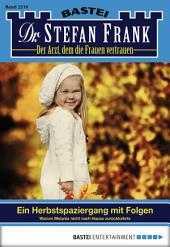 Dr. Stefan Frank - Folge 2210: Ein Herbstspaziergang mit Folgen