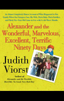 Alexander and the Wonderful  Marvelous  Excellent  Terrific Ninety Days PDF