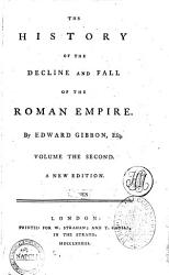 The History Of The Decline And Fall Of The Roman Empire By Edward Gibbon Esq Volume The First The Twelfth  Book PDF