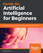 Hands-On Artificial Intelligence for Beginners