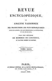 Revue encyclopédique, ou analyse raisonnée des productions les plus remarquables dans la politique, les sciences, l'industrie et les beaux-arts: recueil mensuel, Volume31