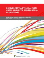Developmental Dyslexia  From Cross Linguistic and Bilingual Perspectives PDF