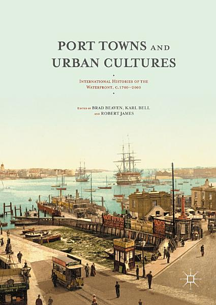 Download Port Towns and Urban Cultures Book