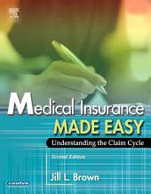 Medical Insurance Made Easy - E-Book: Understanding the Claim Cycle, Edition 2