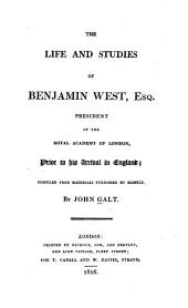 The life and studies of Benjamin West Esq., President of the Royal Academy of London, prior to his arrival in England