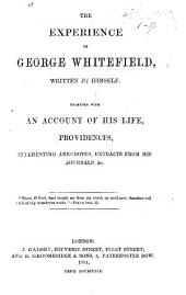 The Experience of G. W. Written by Himself. Together with an Account of His Life ... Extracts from His Journals, Etc