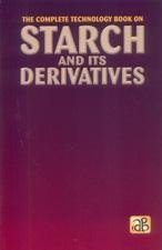The Complete Technology Book on Starch and Its Derivatives PDF