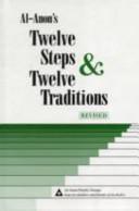 Al Anons Twelve Steps   Twelve Traditions