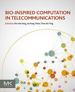 Bio Inspired Computation in Telecommunications