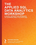 The Applied SQL Data Analytics Workshop, Second Edition