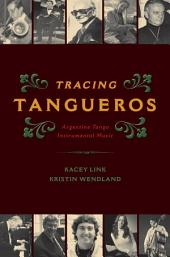 Tracing Tangueros: Argentine Tango Instrumental Music
