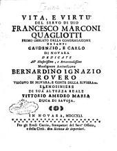 Vita, e virtu' del servo di Dio Francesco Marconi Quagliotti primo obblato della congregazione de santi Gaudenzio, e Carlo ..