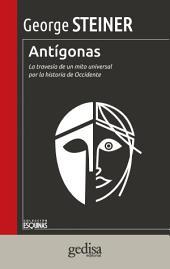Antígonas: La travesía de un mito universal por la historia de Occidente