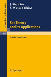 Set Theory and its Applications: Proceedings of a Conference held at York University, Ontario, Canada, Aug. 10-21, 1987