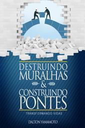 Destruindo muralhas e construindo pontes