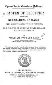 A System of Elocution based upon grammatical analysis  etc PDF