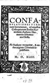 Confabulationes tyronum literariorum: ad amussim colloquiorum Erasmi Roterdami