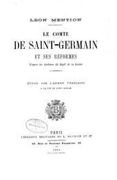 Le comte de Saint-Germain et ses réformes d'après les archives du dépôt de la guerre: étude sur l'armée française à la fin du XVIIIe siècle