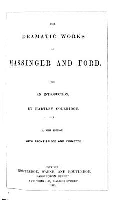 The Dramatic Works of Massinger and Ford PDF