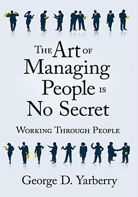 The Art of Managing People Is No Secret