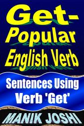 Get- Popular English Verb: Sentences Using Verb 'Get'