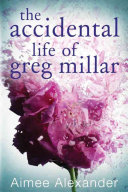 The Accidental Life of Greg Millar Book