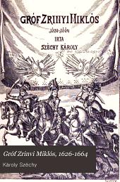 Gróf Zrinvi Miklós, 1626-1664: 3-5. kötet