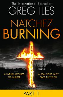 Natchez Burning  Part 1 of 6  Penn Cage  Book 4  Book
