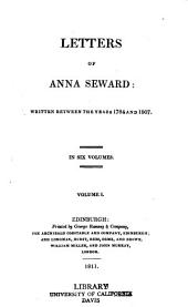 Letters of Anna Seward: Written Between the Years 1784 and 1807, Volume 1