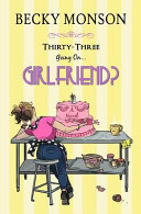 Download Thirty Three Going on Girlfriend Book