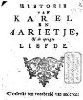Historie van Karel en Marietje, of De opregte liefde: gedrukt ten voorbeeld van anderen