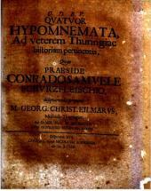 C.S. SchurzfleischI Disputationes historicae civiles, collectae, et vno volumine coniunctae, antea publice habitae, nunc denuo editae, cum additamento, ac duplici indice: Quatuor hypomnemata, ad veterem Thuringiae historiam pertinentia, quae praeside Conrado Samuele Schurzfleishio, disquirenda proponit m. Georg. Christ. Eilmarus, Mulhusa-Thuringus, ad d. 19. Nov. 1687. ... Disputatio 17, Volume 17