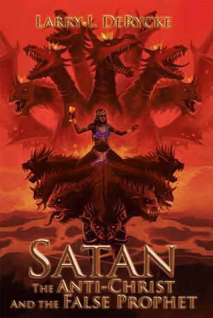 Satan The Anti Christ And the False Prophet PDF