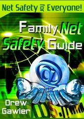 Family Net Safety Guide: Online Safety For The Whole Family!