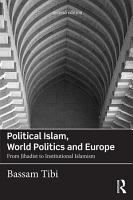 Political Islam  World Politics and Europe PDF